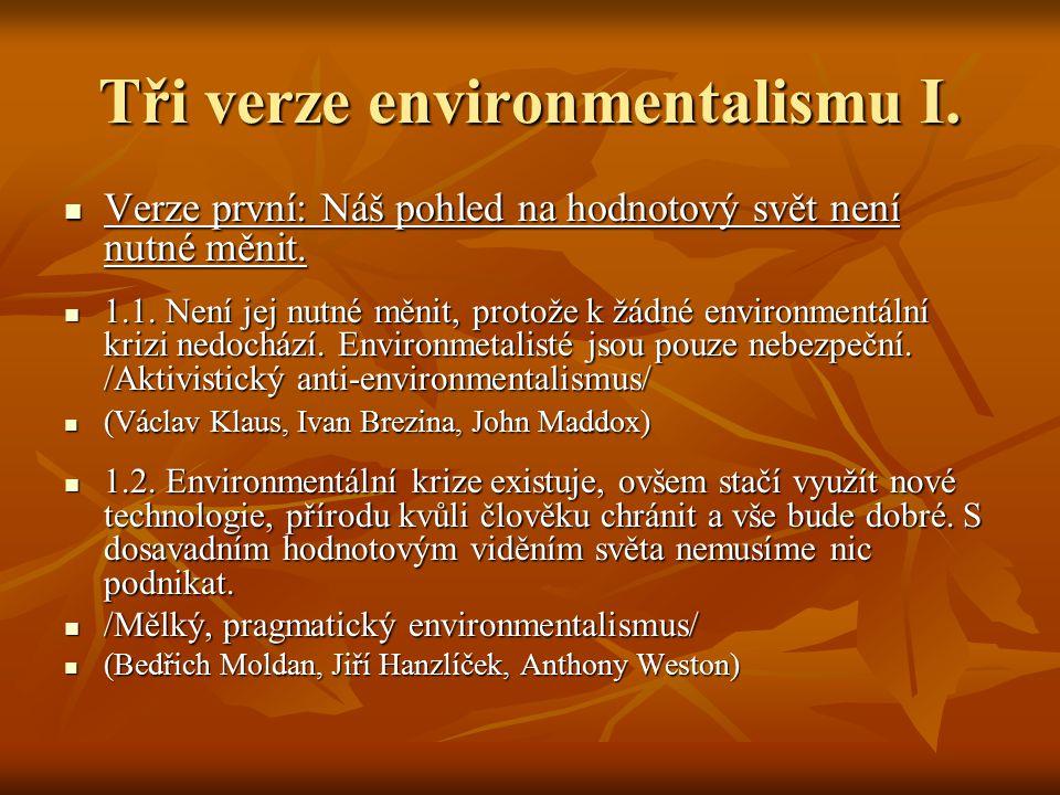 Tři verze environmentalismu I.