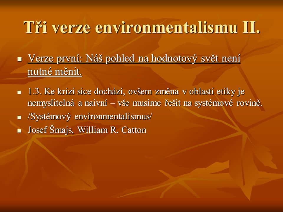 Tři verze environmentalismu II.
