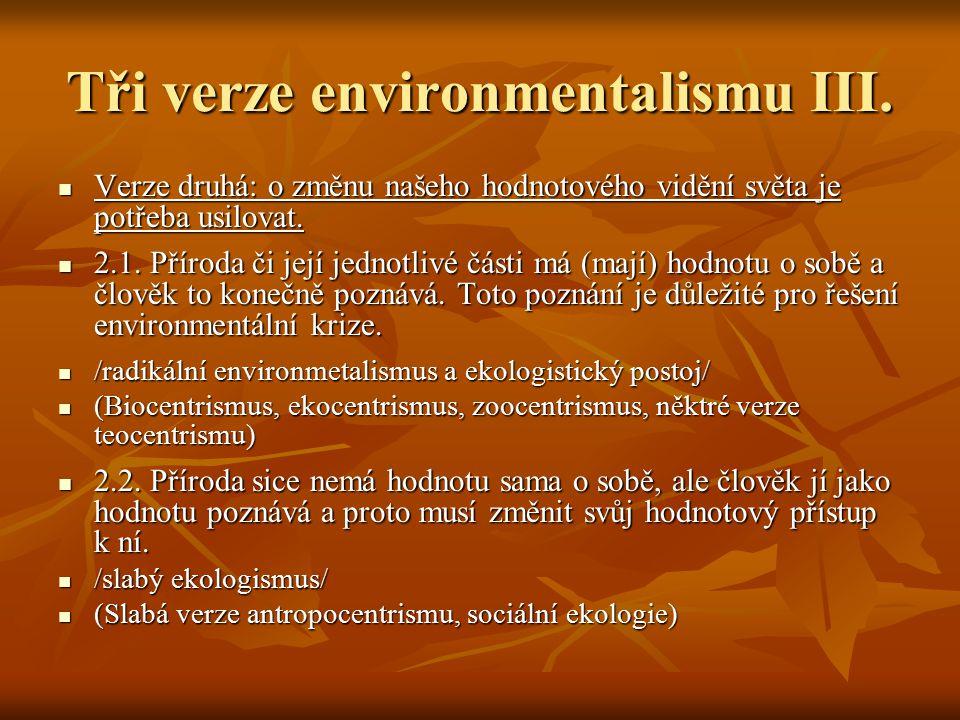 Tři verze environmentalismu III.