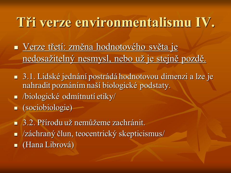 Tři verze environmentalismu IV.
