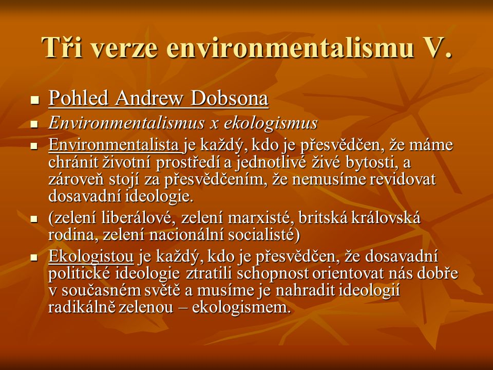 Tři verze environmentalismu V.