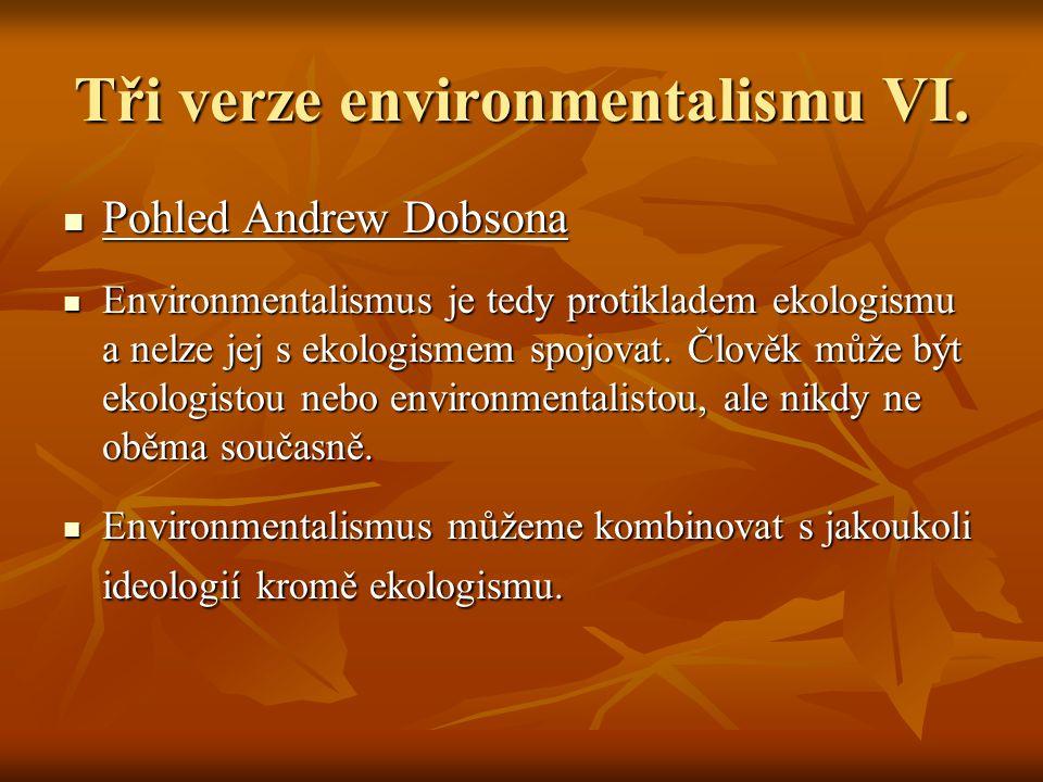 Tři verze environmentalismu VI.