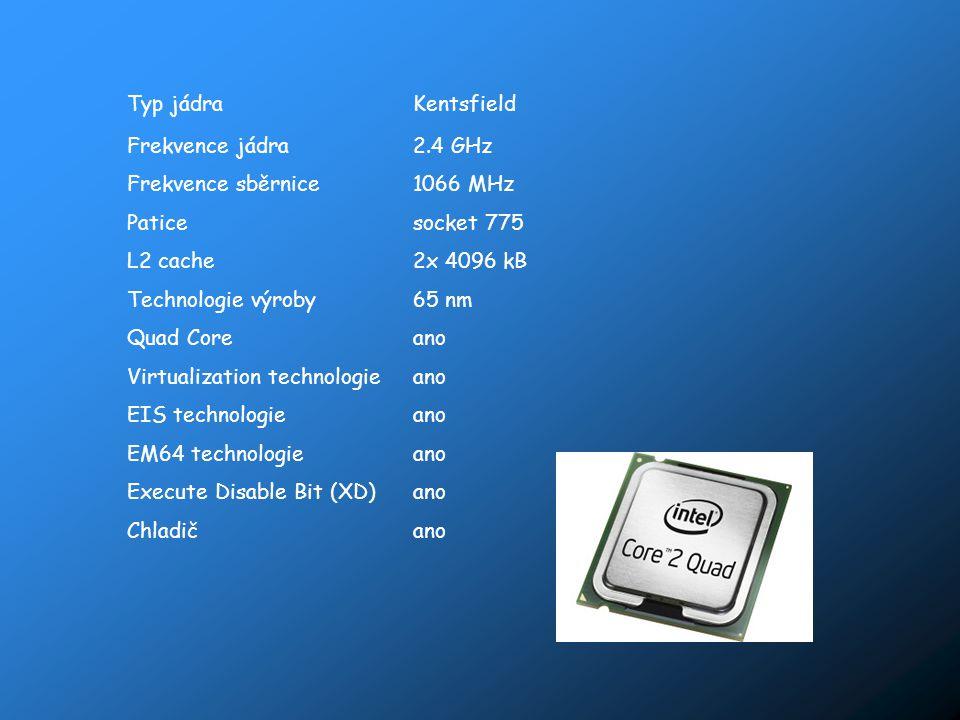Typ jádra Kentsfield. Frekvence jádra. 2.4 GHz. Frekvence sběrnice. 1066 MHz. Patice. socket 775.