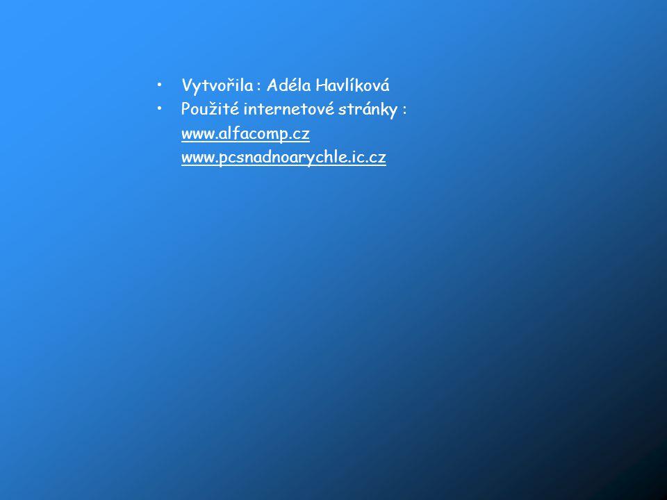 Vytvořila : Adéla Havlíková