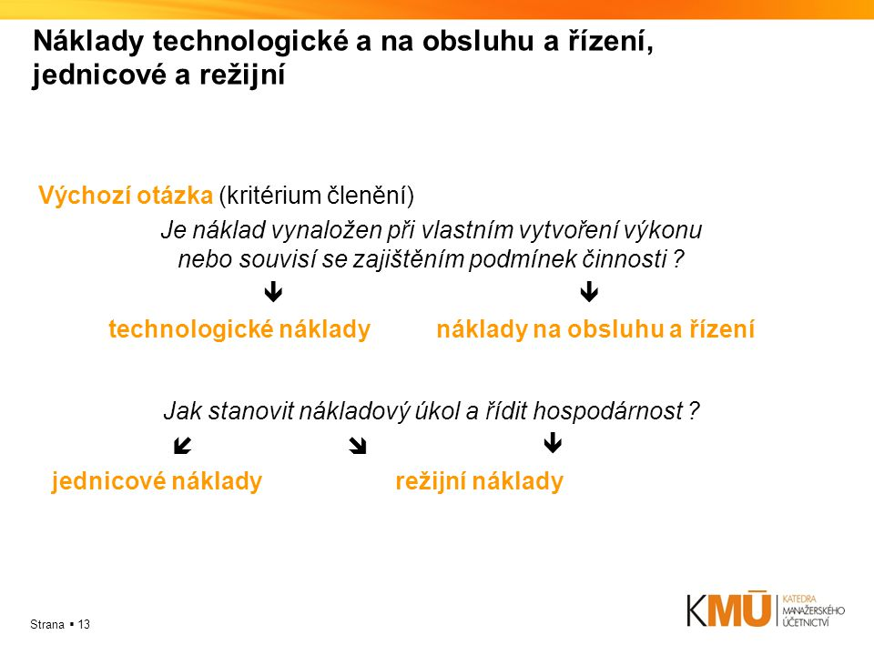 Náklady technologické a na obsluhu a řízení, jednicové a režijní