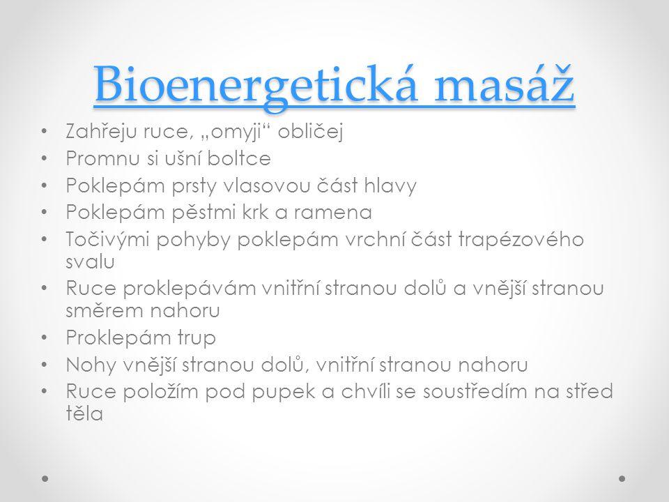 """Bioenergetická masáž Zahřeju ruce, """"omyji obličej"""
