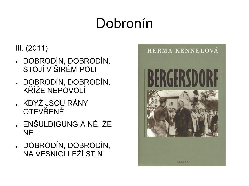 Dobronín III. (2011) DOBRODÍN, DOBRODÍN, STOJÍ V ŠIRÉM POLI