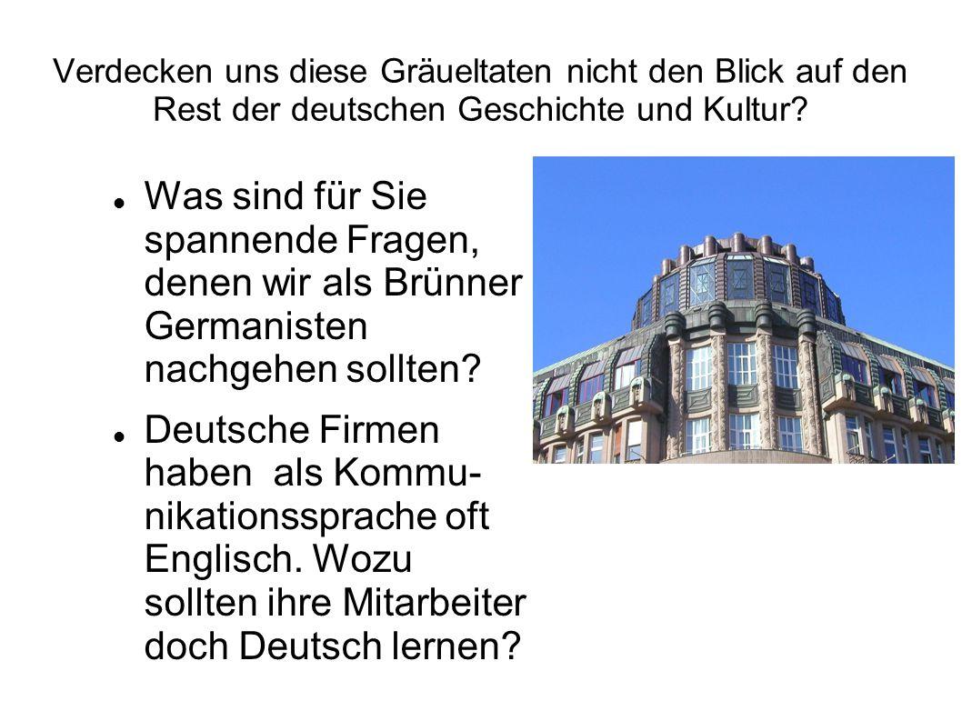 Verdecken uns diese Gräueltaten nicht den Blick auf den Rest der deutschen Geschichte und Kultur