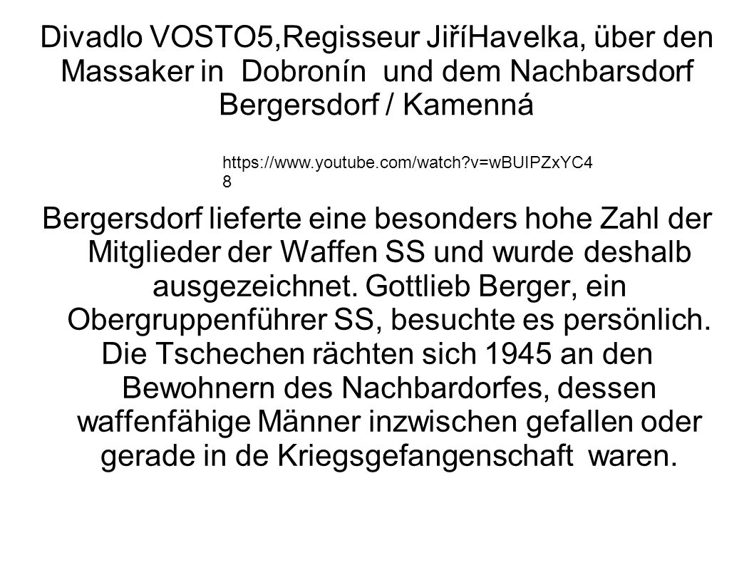 Divadlo VOSTO5,Regisseur JiříHavelka, über den Massaker in Dobronín und dem Nachbarsdorf Bergersdorf / Kamenná