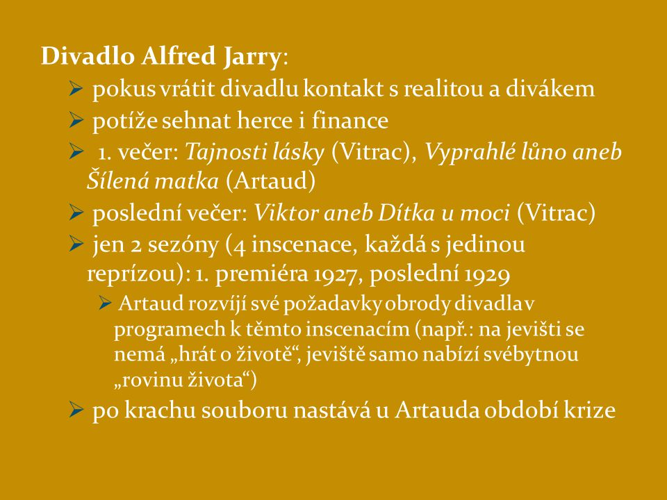 Divadlo Alfred Jarry: potíže sehnat herce i finance