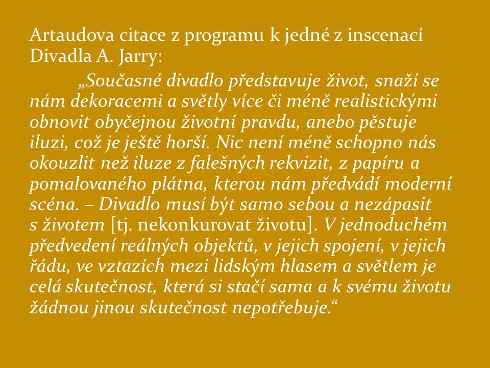 Artaudova citace z programu k jedné z inscenací Divadla A. Jarry: