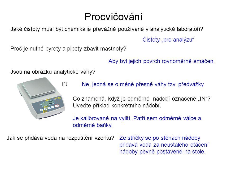 """Procvičování Jaké čistoty musí být chemikálie převážně používané v analytické laboratoři Čistoty """"pro analýzu"""