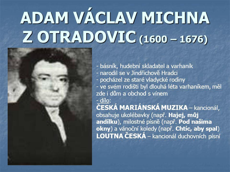 ADAM VÁCLAV MICHNA Z OTRADOVIC (1600 – 1676)
