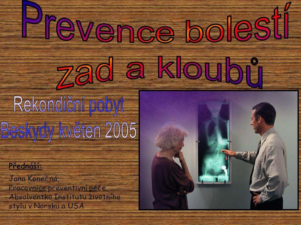 Prevence bolestí zad a kloubů Rekondiční pobyt Beskydy květen 2005