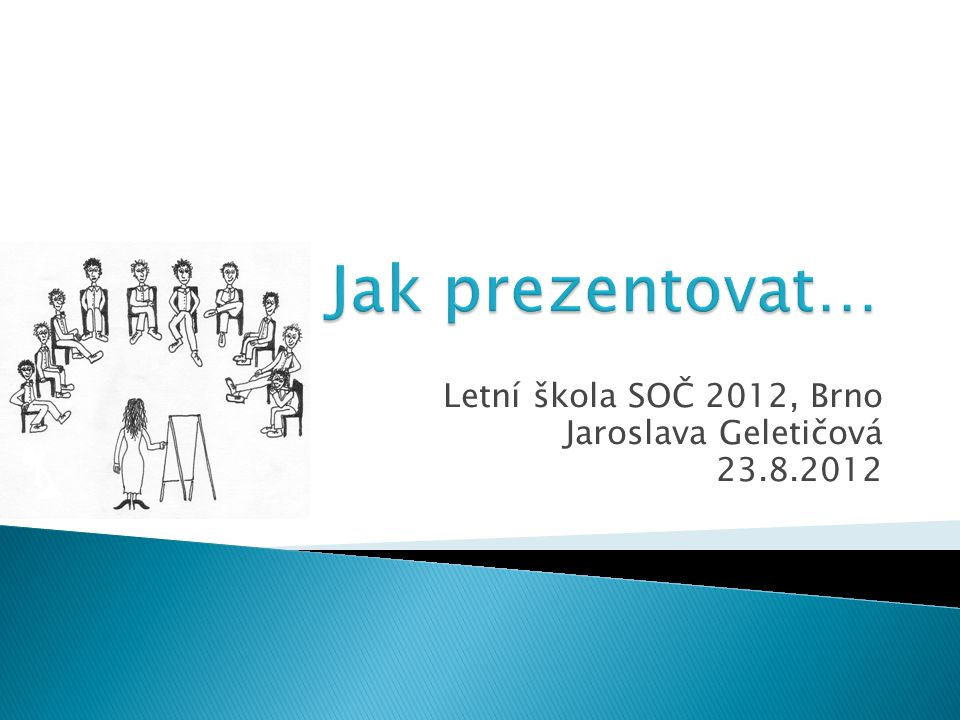 Letní škola SOČ 2012, Brno Jaroslava Geletičová 23.8.2012
