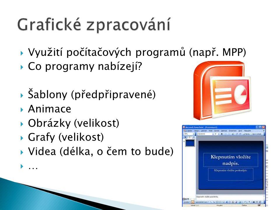 Grafické zpracování Využití počítačových programů (např. MPP)