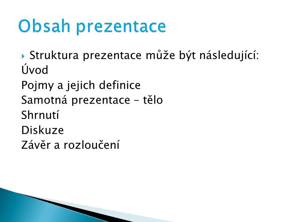 Obsah prezentace Struktura prezentace může být následující: Úvod