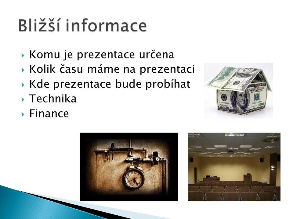 Bližší informace Komu je prezentace určena