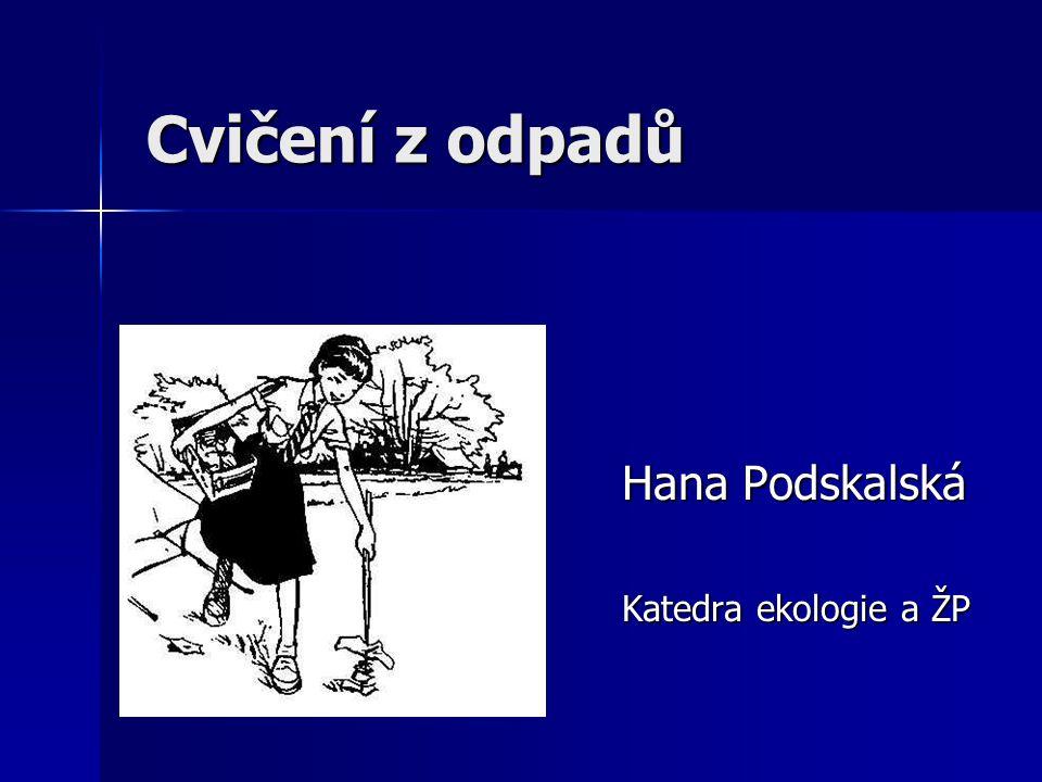 Hana Podskalská Katedra ekologie a ŽP