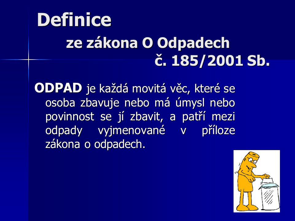 Definice ze zákona O Odpadech č. 185/2001 Sb.