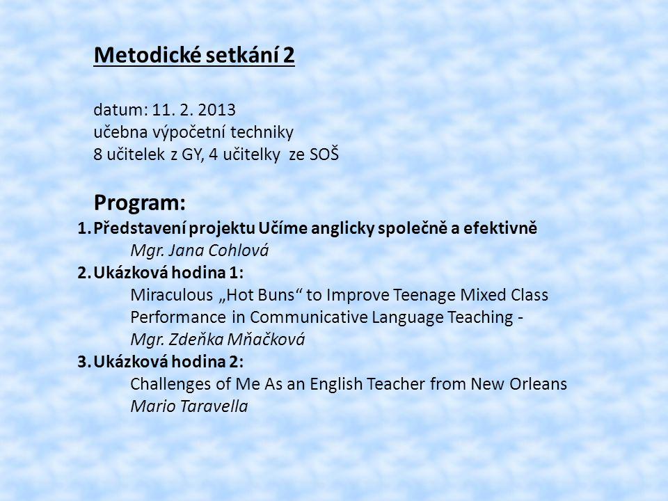 Metodické setkání 2 datum: 11. 2. 2013. učebna výpočetní techniky. 8 učitelek z GY, 4 učitelky ze SOŠ.