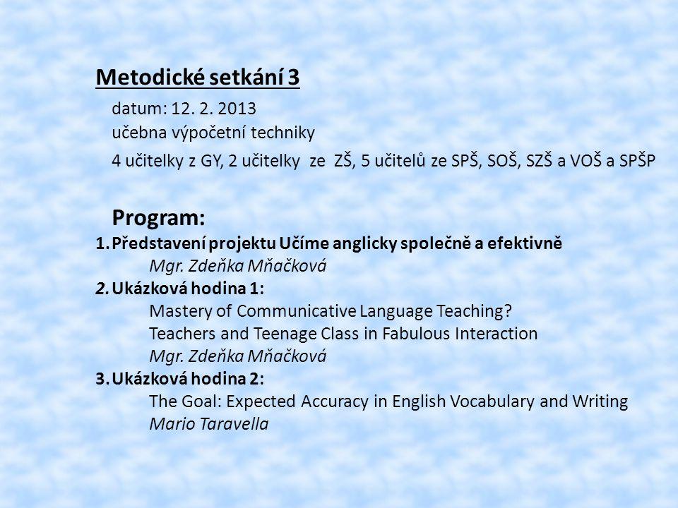 Metodické setkání 3 datum: 12. 2. 2013 Program: