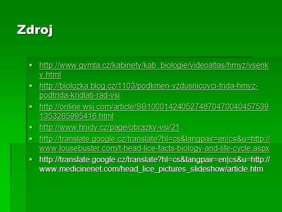 Zdroj http://www.gymta.cz/kabinety/kab_biologie/videoatlas/hmyz/vsenky.html.