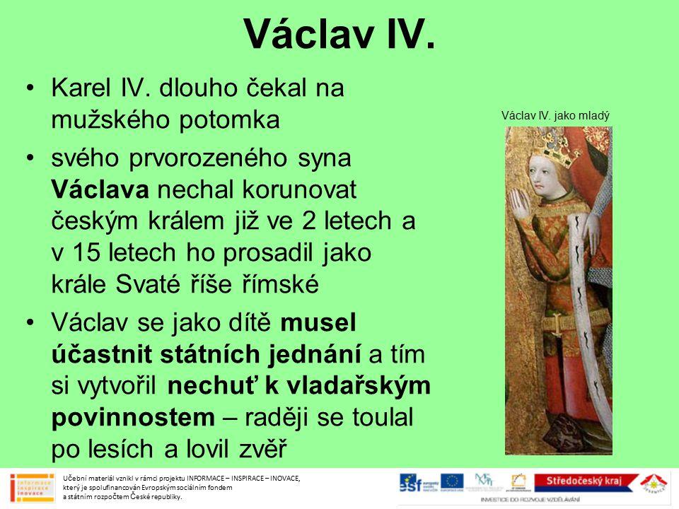 Václav IV. Karel IV. dlouho čekal na mužského potomka