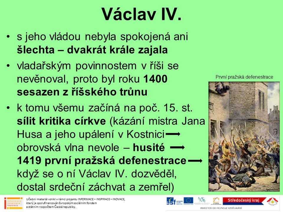 Václav IV. s jeho vládou nebyla spokojená ani šlechta – dvakrát krále zajala.