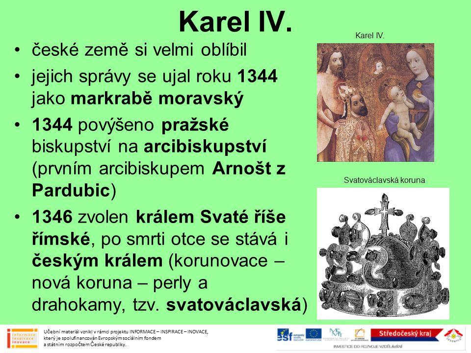 Karel IV. české země si velmi oblíbil