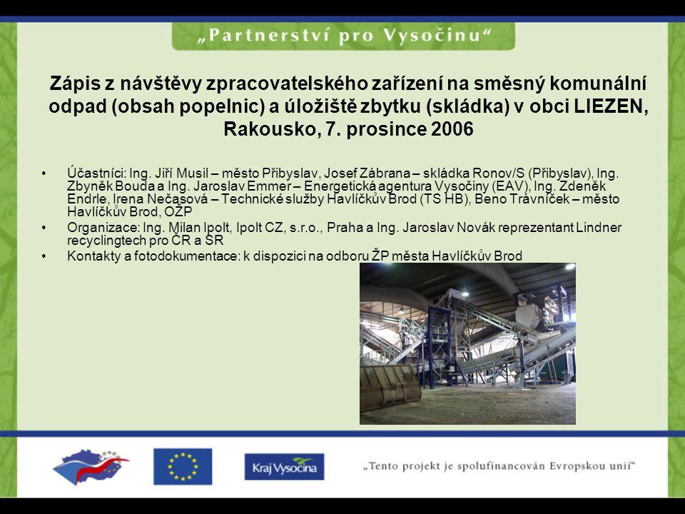 Zápis z návštěvy zpracovatelského zařízení na směsný komunální odpad (obsah popelnic) a úložiště zbytku (skládka) v obci LIEZEN, Rakousko, 7. prosince 2006