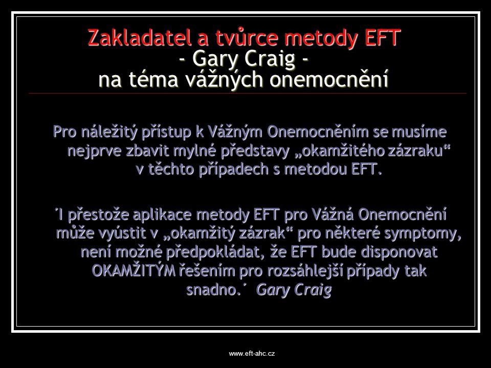 Zakladatel a tvůrce metody EFT - Gary Craig - na téma vážných onemocnění