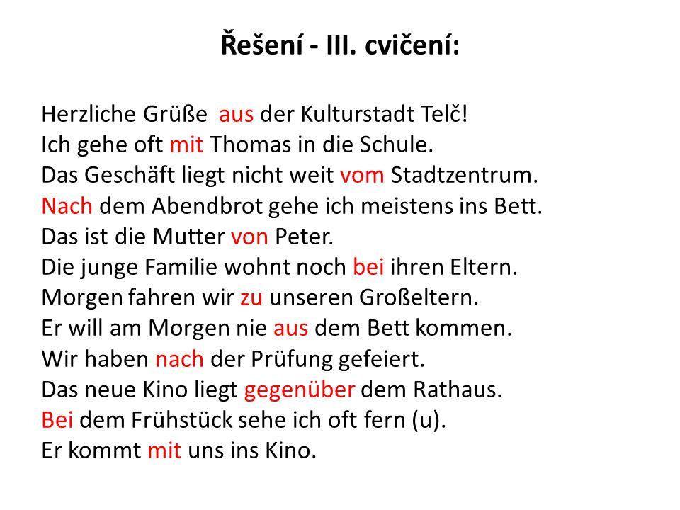 Řešení - III. cvičení: Herzliche Grüße aus der Kulturstadt Telč!