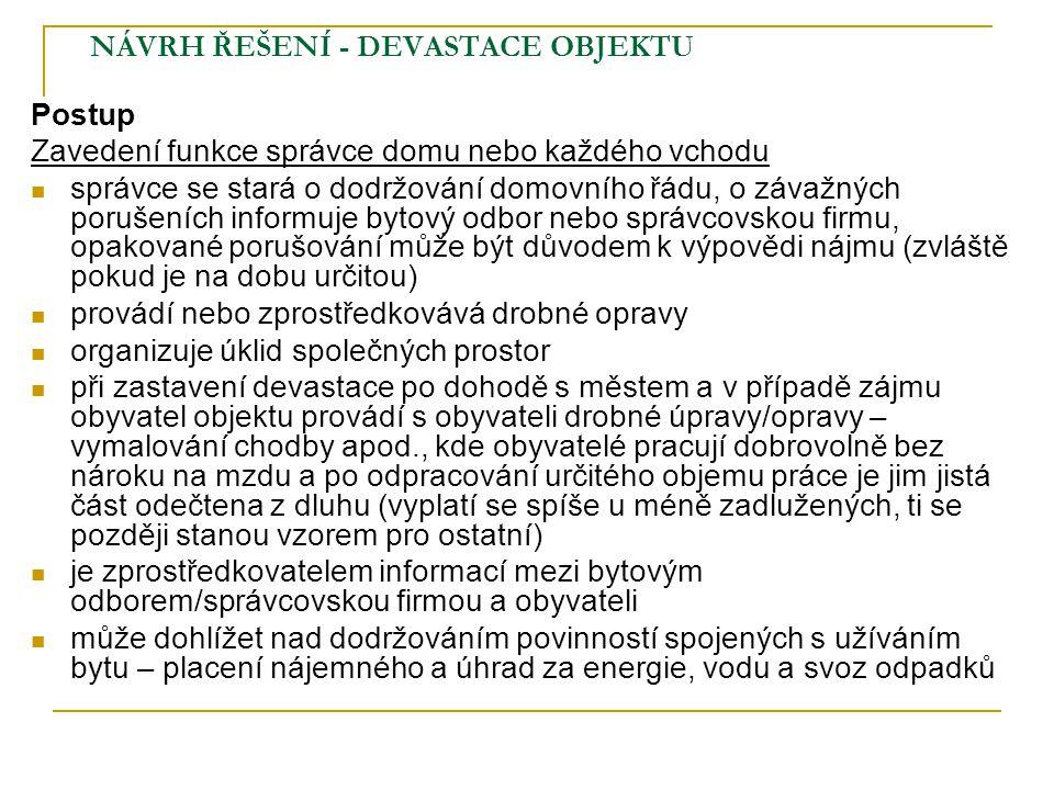 NÁVRH ŘEŠENÍ - DEVASTACE OBJEKTU