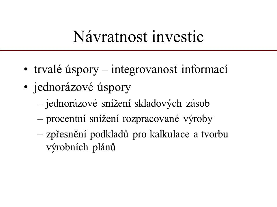 Návratnost investic trvalé úspory – integrovanost informací