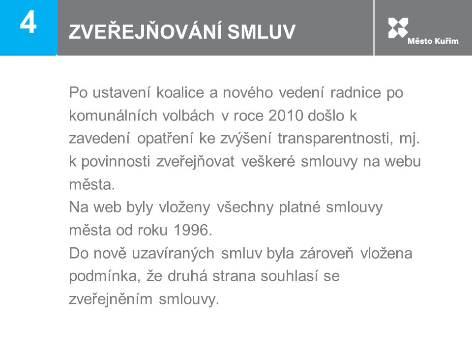 4 ZVEŘEJŇOVÁNÍ SMLUV.