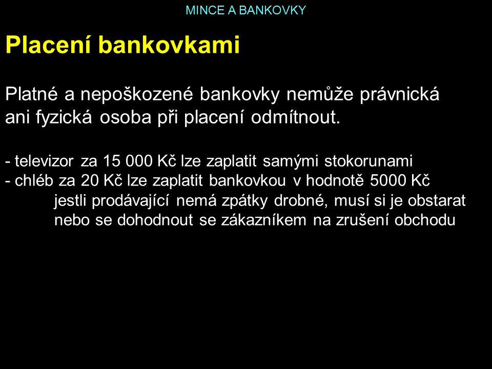 Placení bankovkami Platné a nepoškozené bankovky nemůže právnická