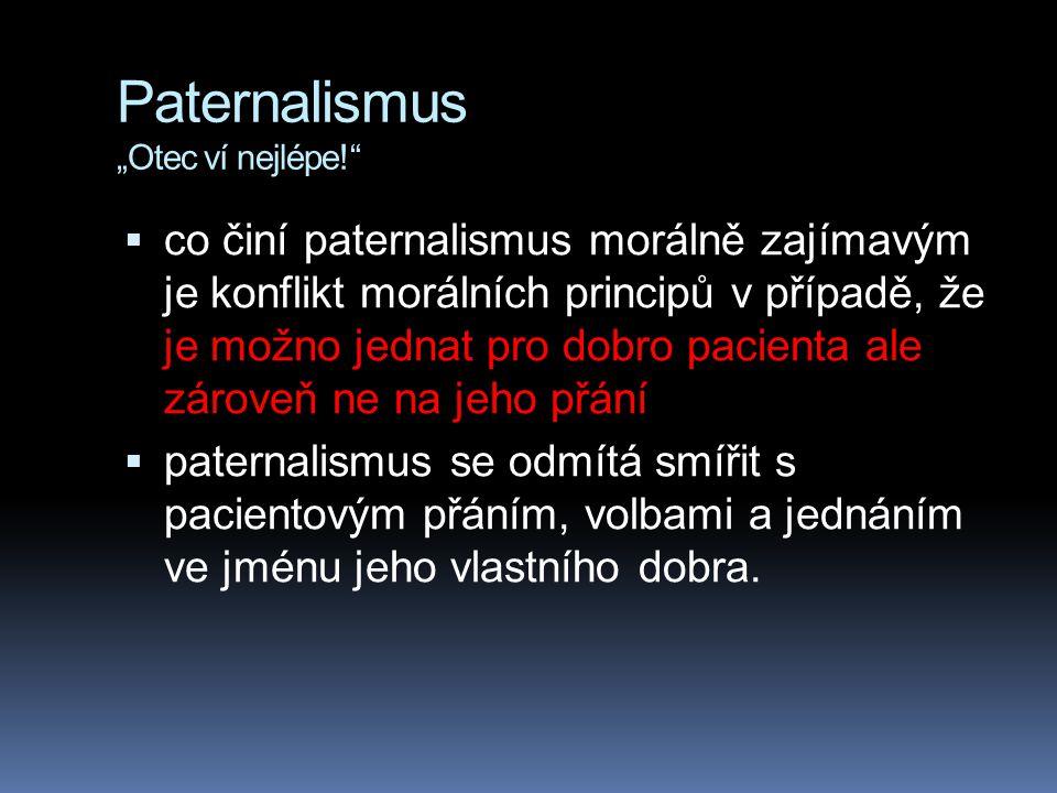 """Paternalismus """"Otec ví nejlépe!"""