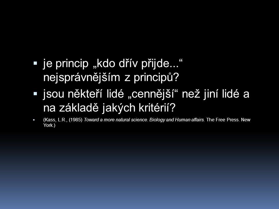 """je princip """"kdo dřív přijde... nejsprávnějším z principů"""