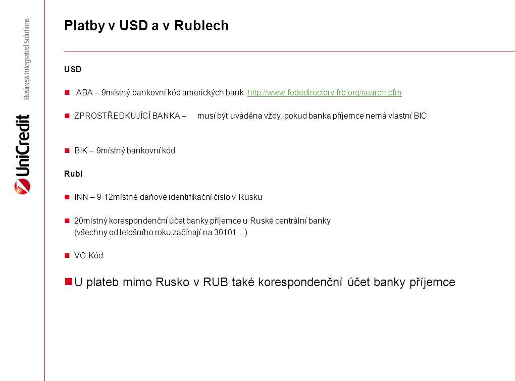 Platby v USD a v Rublech USD. ABA – 9místný bankovní kód amerických bank http://www.fededirectory.frb.org/search.cfm.