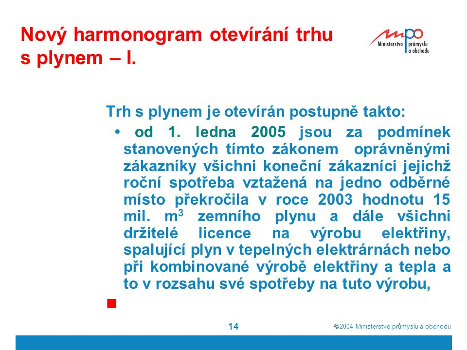 Nový harmonogram otevírání trhu s plynem – I.
