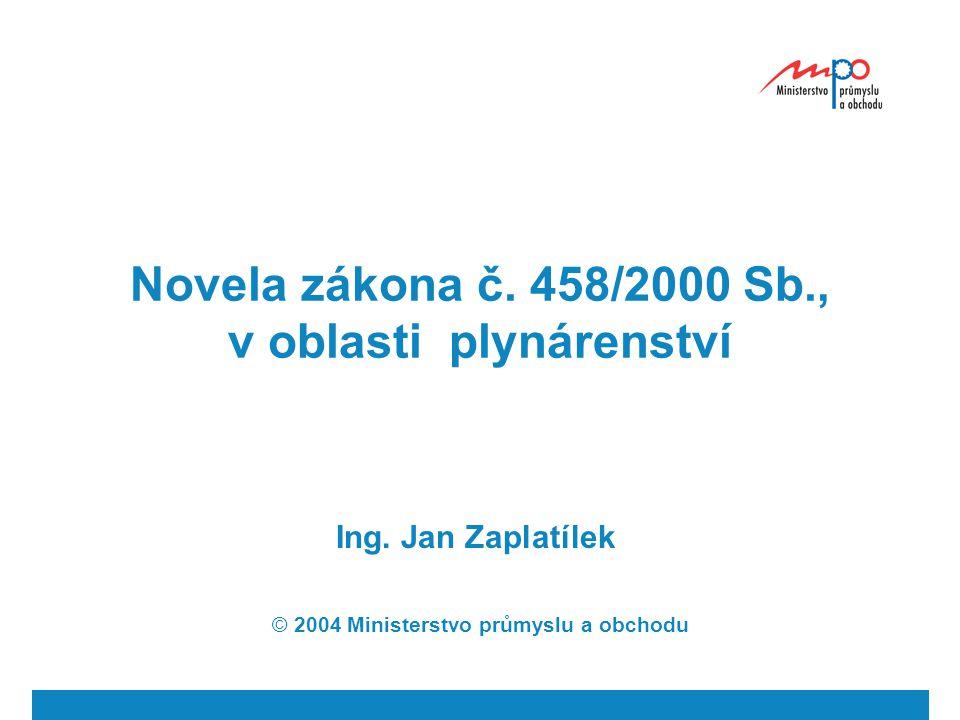 Novela zákona č. 458/2000 Sb., v oblasti plynárenství