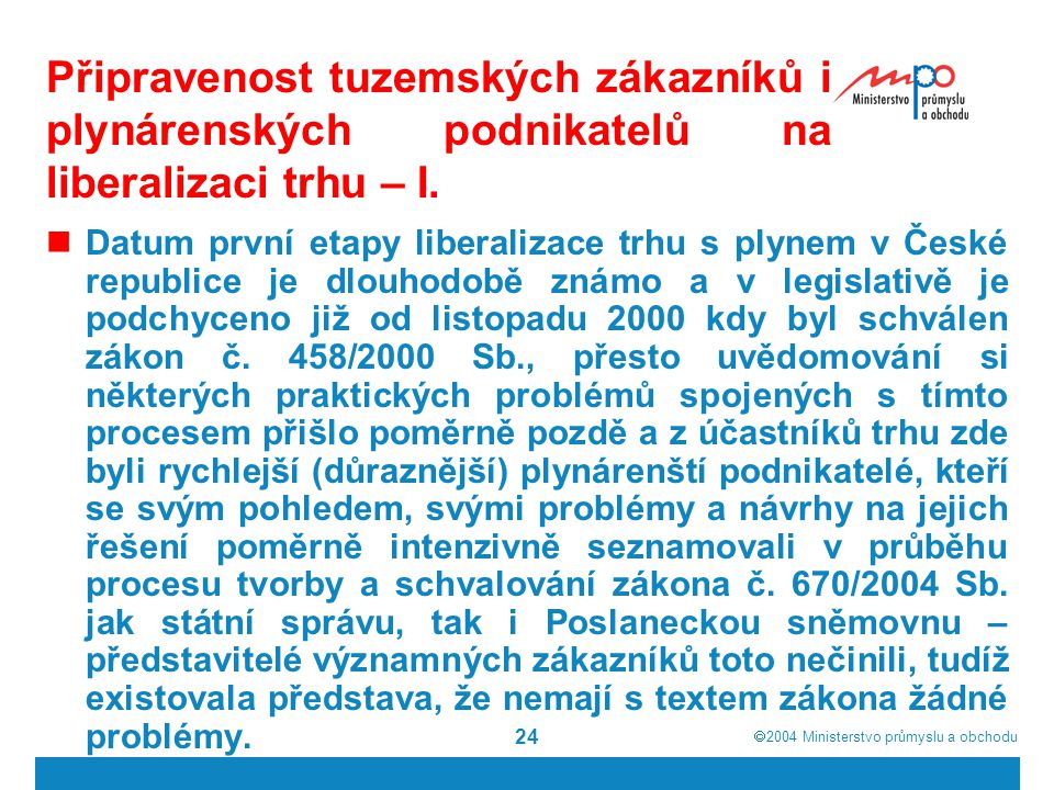 Připravenost tuzemských zákazníků i plynárenských podnikatelů na liberalizaci trhu – I.