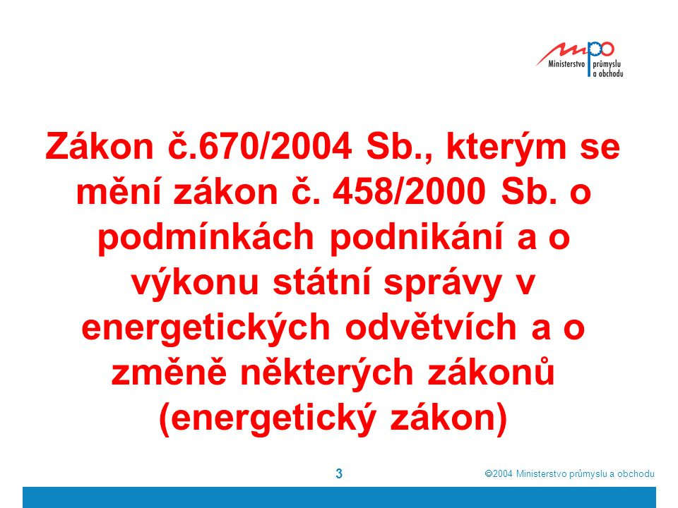 Zákon č. 670/2004 Sb. , kterým se mění zákon č. 458/2000 Sb