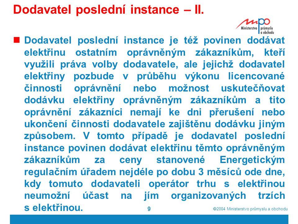 Dodavatel poslední instance – II.