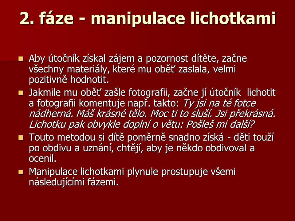 2. fáze - manipulace lichotkami