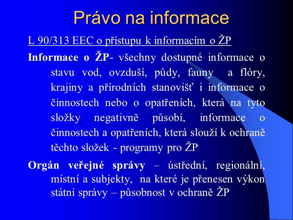 Právo na informace L 90/313 EEC o přístupu k informacím o ŽP