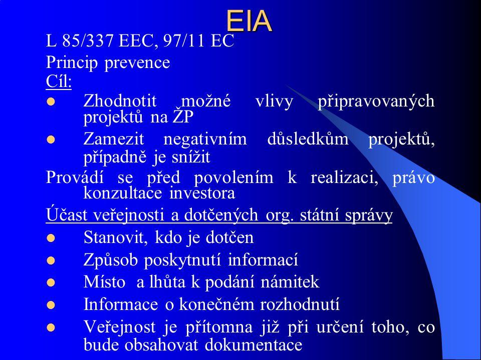 EIA L 85/337 EEC, 97/11 EC Princip prevence Cíl: