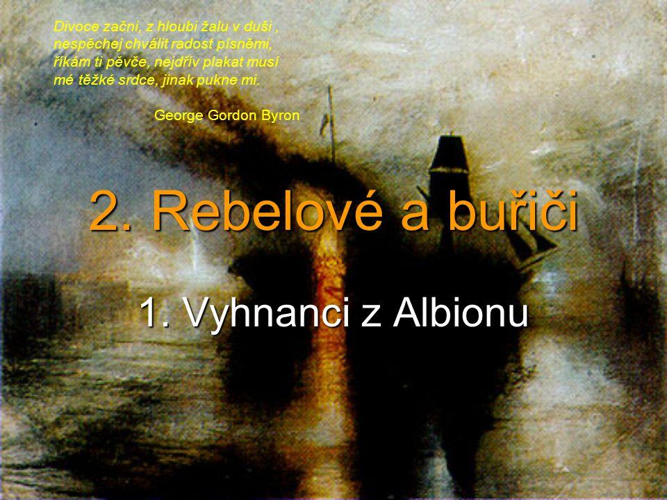 2. Rebelové a buřiči 1. Vyhnanci z Albionu