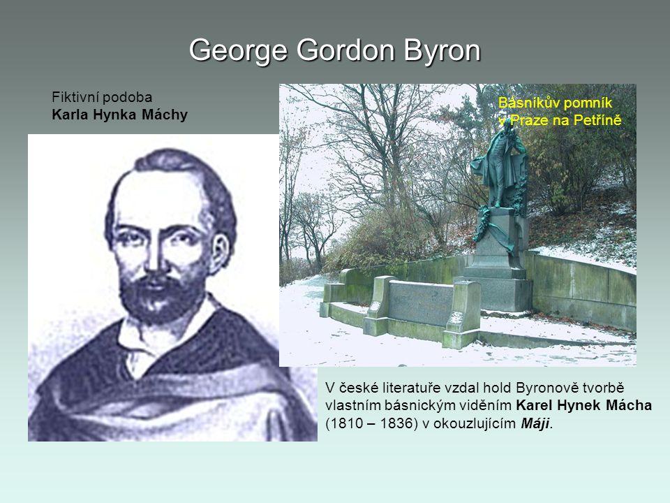 George Gordon Byron Fiktivní podoba Básníkův pomník Karla Hynka Máchy